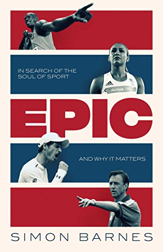 Epic: In Search of the Soul of Sport and Why It Matters from Simon & Schuster UK