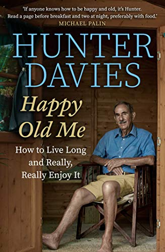 Happy Old Me: How to Live A Long Life, and Really Enjoy It from Simon & Schuster UK