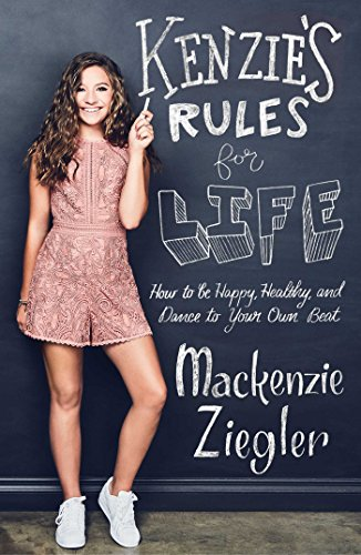 Kenzie's Rules For Life: How to be Healthy, Happy and Dance to your own Beat from Simon & Schuster UK