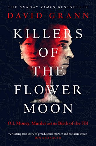Killers of the Flower Moon: Oil, Money, Murder and the Birth of the FBI from Simon & Schuster UK