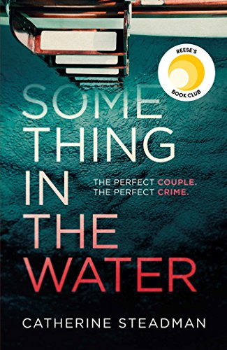 Something in the Water: The Gripping Reese Witherspoon Book Club Pick! from Simon & Schuster UK