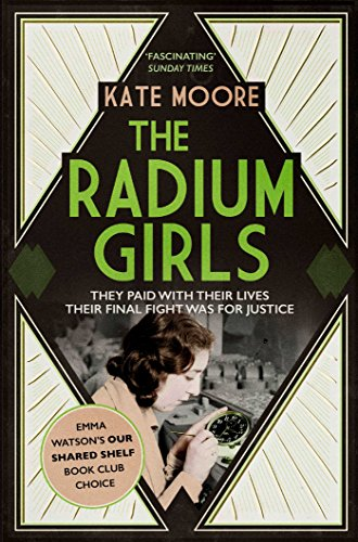 The Radium Girls: They paid with their lives. Their final fight was for justice. from Simon & Schuster UK