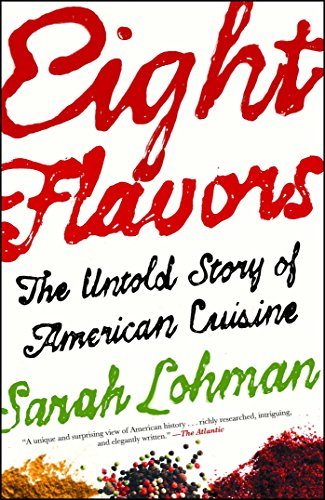 Eight Flavors: The Untold Story of American Cuisine from Simon & Schuster