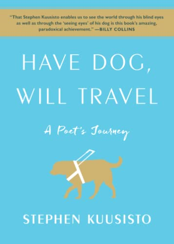 Have Dog, Will Travel: A Poet's Journey from Simon & Schuster