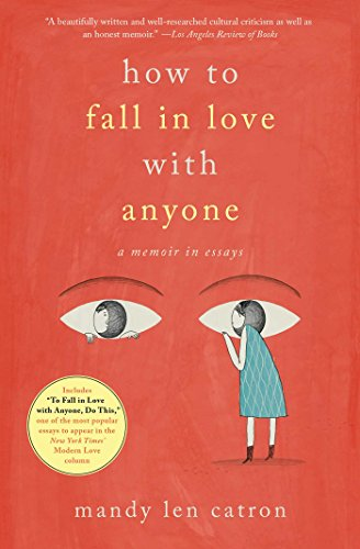 How to Fall in Love with Anyone: A Memoir in Essays from Simon & Schuster