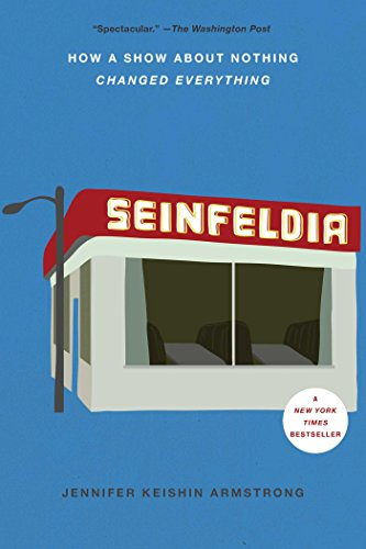 Seinfeldia: How a Show About Nothing Changed Everything from Simon & Schuster