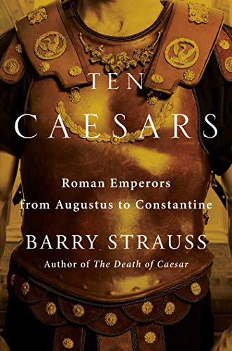Ten Caesars: Roman Emperors from Augustus to Constantine from Simon & Schuster