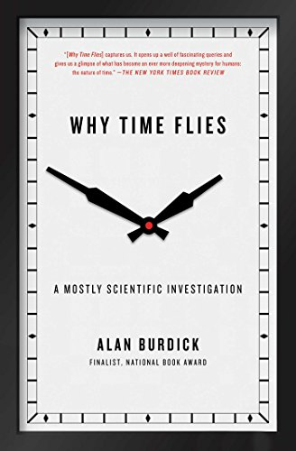Why Time Flies: A Mostly Scientific Investigation from Simon & Schuster