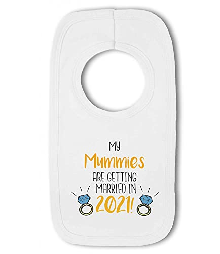 My Mummies are Getting Married in 2019! - Baby Pullover Bib from Simply Wallart