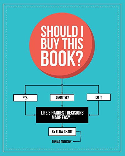 Should I Buy This Book?: Life's Hardest Decisions Made Easy by Flow Chart from Smith Street Books