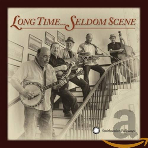 Long Time... Seldom Scene from Smithsonian Folkways