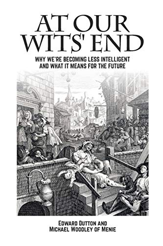 At Our Wits' End: Why We're Becoming Less Intelligent and What it Means for the Future (Societas) from Societas
