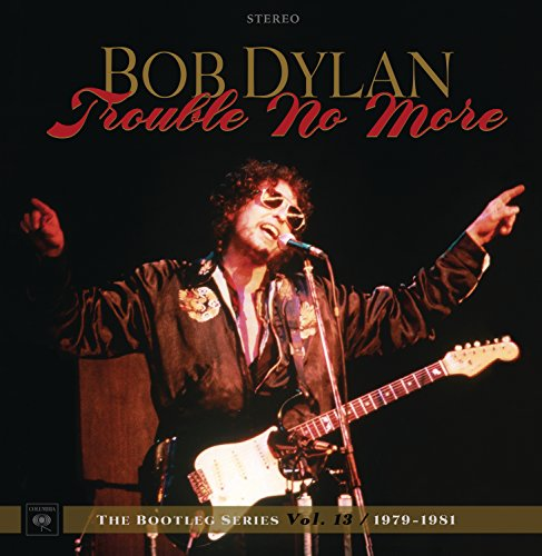 Trouble No More: The Bootleg Series Vol.13 / 1979-1982 from Sony Music CMG