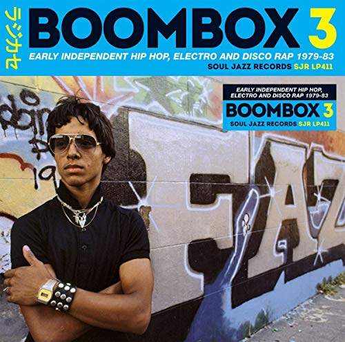 BOOMBOX 3: Early Independent Hip Hop, Electro And Disco Rap 1979-83 from SOUL JAZZ RECORDS