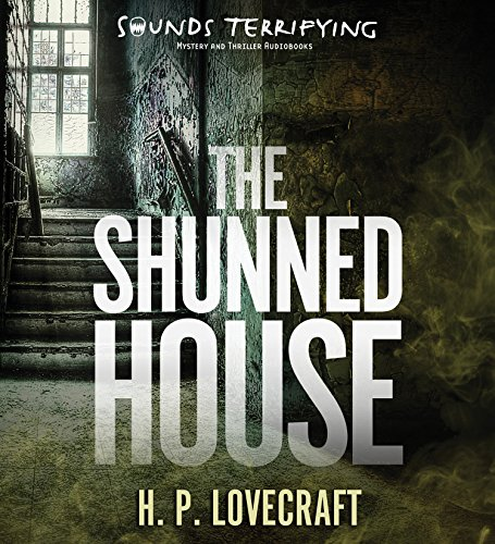 The Shunned House from Sounds Terrifying