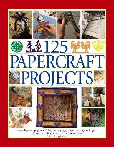 125 Papercraft Projects: Step-by-Step Papier-Mache, Decoupage, Paper Cutting, Collage, Decorative Effects & Paper Construction from Southwater Publishing