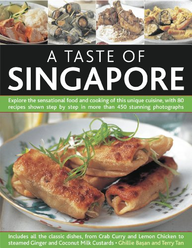 A Taste of Singapore: Explore the Sensational Food and Cooking of This Unique Cuisine, with 80 Recipes Shown Step by Step in More Than 450 Stunning Photographs from Southwater Publishing