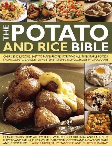 The Potato and Rice Bible: Over 350 Delicious, Easy-to-Make Recipes for Two All-Time Staple Foods, from Soups to Bakes, Shown Step by Step in 1500 Glorious Photographs from Southwater Publishing