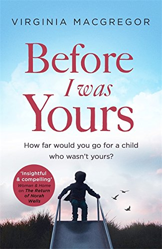 Before I Was Yours: An emotional novel of love and family that will take your breath away from Sphere