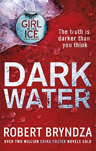 Dark Water: A gripping serial killer thriller (Detective Erika Foster) from Sphere