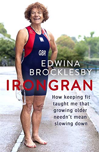 Irongran: How keeping fit taught me that growing older needn't mean slowing down from Sphere