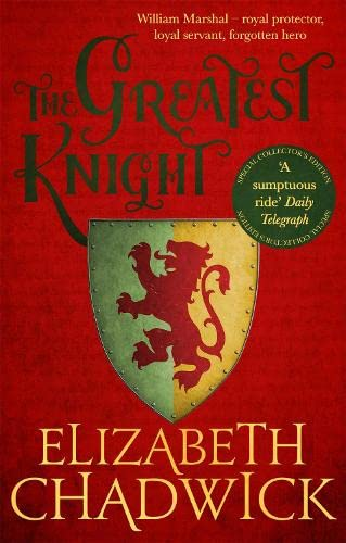 The Greatest Knight: A gripping novel about William Marshal - one of England's forgotten heroes from Sphere