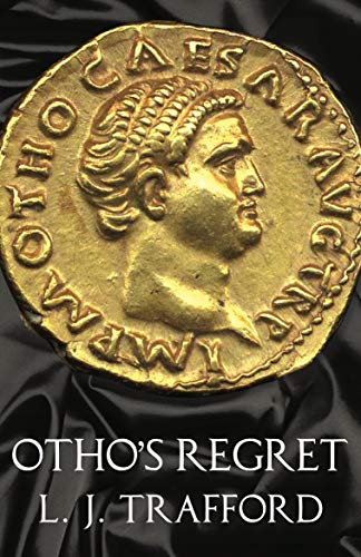 Otho's Regret: The Four Emperors Series: Book III from Sphinx