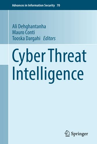 Cyber Threat Intelligence (Advances in Information Security) from Springer
