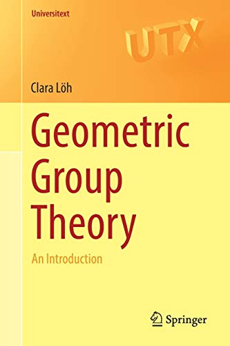 Geometric Group Theory: An Introduction (Universitext) from Springer