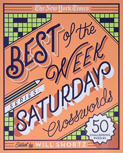 The New York Times Best of the Week Series: Saturday Crosswords: 50 Challenging Puzzles (New York Times Crossword Puzzles) from St. Martin's Griffin