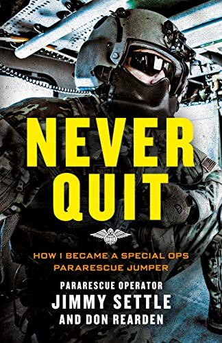Never Quit (Young Adult Adaptation): How I Became a Special Ops Pararescue Jumper from St. Martin's Griffin