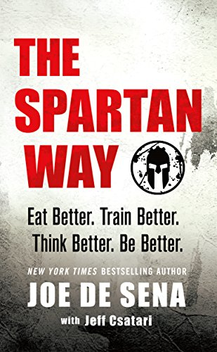 Spartan Way, The: Eat Better. Train Better. Think Better. Be Better. from St. Martin's Griffin