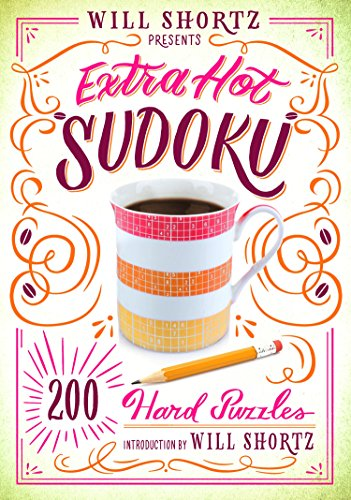 Will Shortz Presents Extra Hot Sudoku: 200 Hard Puzzles: Hard Sudoku Volume 1 from St. Martin's Griffin