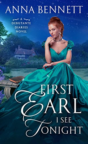 First Earl I See Tonight: A Debutante Diaries Novel: 1 from St. Martin's Press