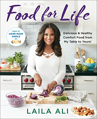 Food for Life: Delicious & Healthy Comfort Food From My Table to Yours from St. Martin's Press