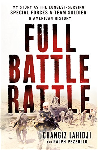 Full Battle Rattle: My Story as the Longest-Serving Special Forces A-Team Soldier in American History from St. Martin's Press