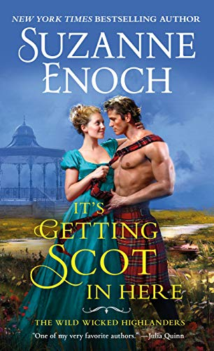 It's Getting Scot in Here: 1 (Wild Wicked Highlanders, 1) from St. Martin's Press
