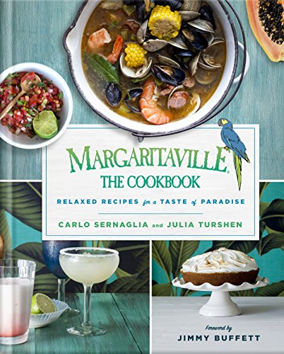 Margaritaville: The Cookbook: Relaxed Recipes For a Taste of Paradise from St. Martin's Press