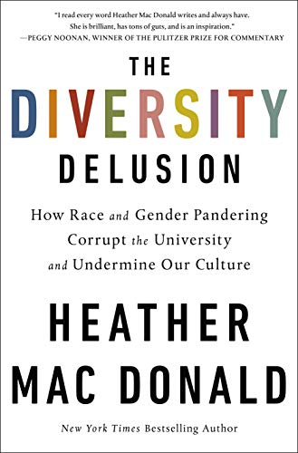 The Diversity Delusion: How Race and Gender Pandering Corrupt the University and Undermine Our Culture from St. Martin's Press