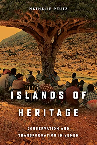 Islands of Heritage: Conservation and Transformation in Yemen from Stanford University Press