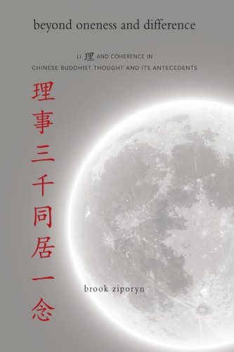 Beyond Oneness and Difference: Li and Coherence in Chinese Buddhist Thought and Its Antecedents (SUNY series in Chinese Philosophy and Culture) from State University of New York Press
