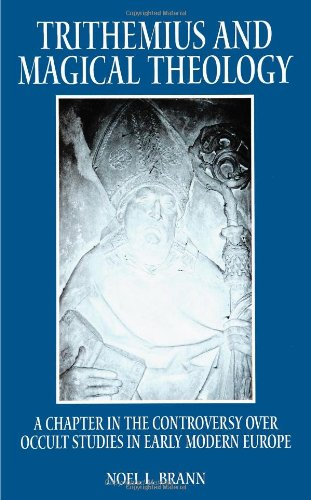 Trithemius and Magical Theology: A Chapter in the Controversy over Occult Studies in Early Modern Europe (SUNY Series in Western Esoteric Traditions) from State University of New York Press