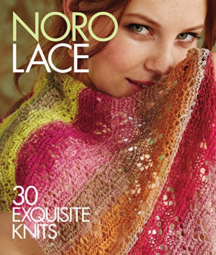 Noro Lace: 30 Exquisite Knits (Knit Noro Collection) from Sterling Publishing