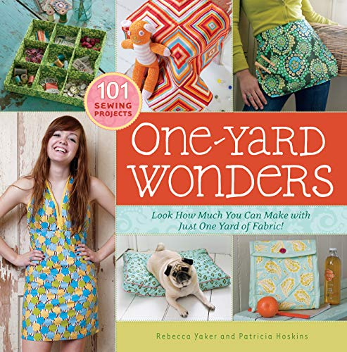 One-Yard Wonders: 101 Fabulous Fabric Projects from Storey Publishing