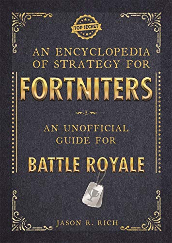 An Encyclopedia of Strategy for Fortniters: An Unofficial Guide for Battle Royale from Studio Press