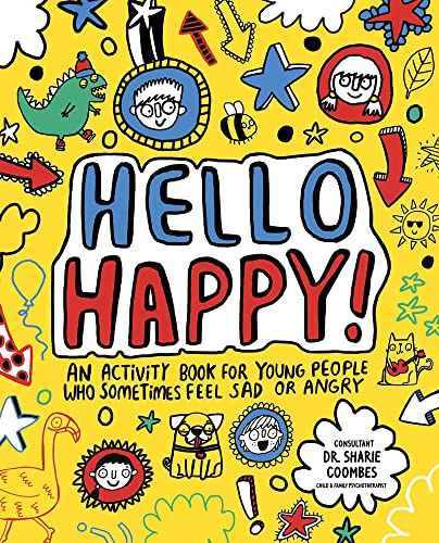 Hello Happy! Mindful Kids: An activity book for young people who sometimes feel sad or angry. from Studio Press