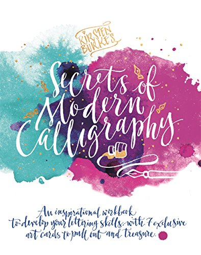 Kirsten Burke's Secrets of Modern Calligraphy: An inspirational workbook to develop your lettering skills, with 7 exclusive art cards to pull out and treasure. (Kirsten Burke Calligraphy) from Studio Press