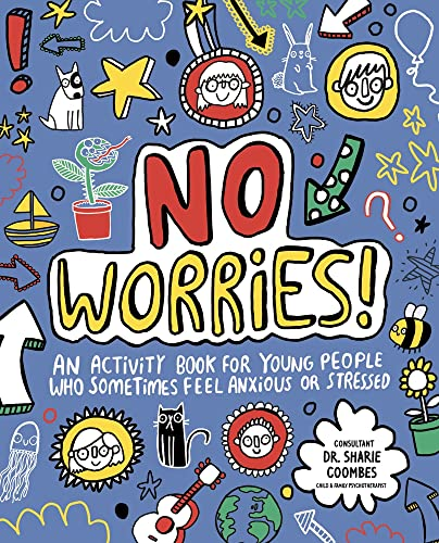 No Worries! Mindful Kids: An activity book for young people who sometimes feel anxious or stressed from Studio Press