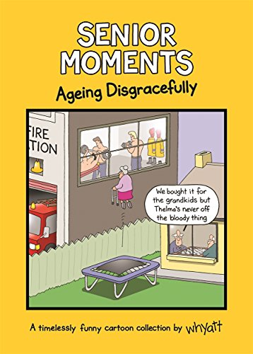 Senior Moments: Uncensored: An indecently funny cartoon collection by Whyatt - The Perfect Father's Day Present from Studio Press