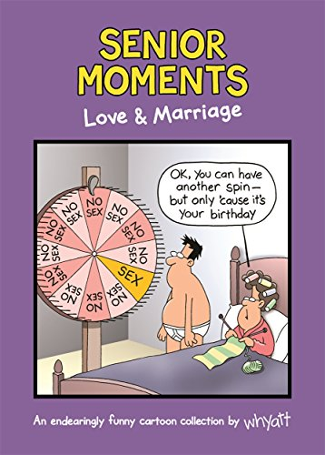 Senior Moments: Love & Marriage: An endearingly funny cartoon collection by Whyatt from Tim Whyatt